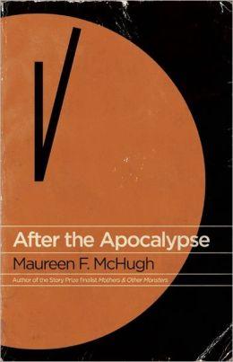 Maureen McHughAfter the Apocalypse